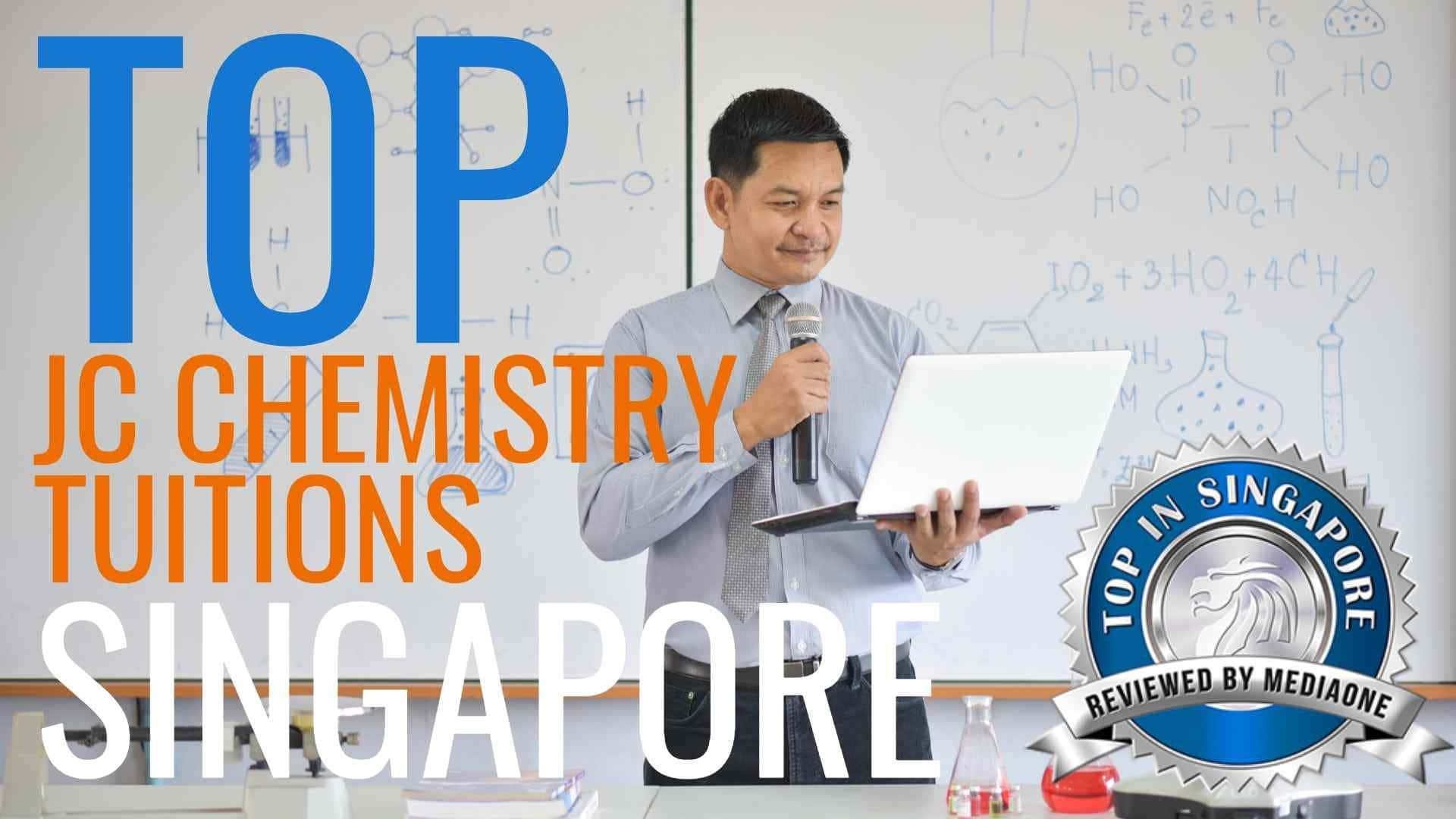 Top JC Chemistry Tuitions in Singapore
