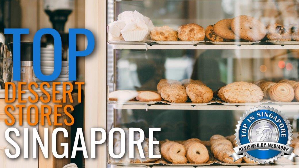 Top Dessert Stores in Singapore