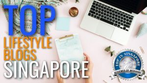 Top Lifestyle Blogs in Singapore