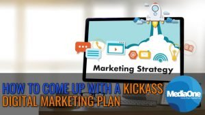 How to Come Up with a Kickass Digital Marketing Plan