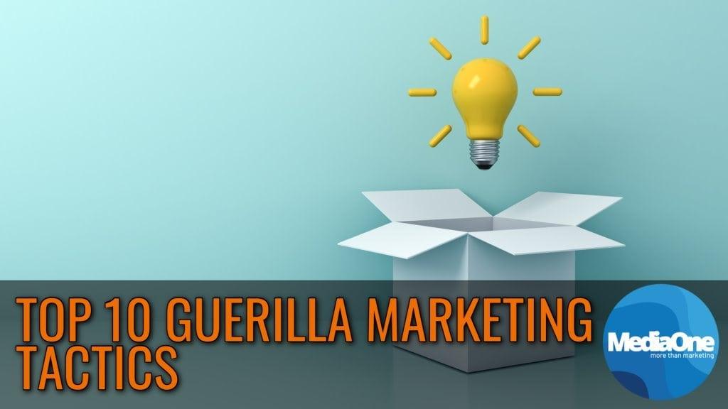 Top 10 Guerilla Marketing Tactics