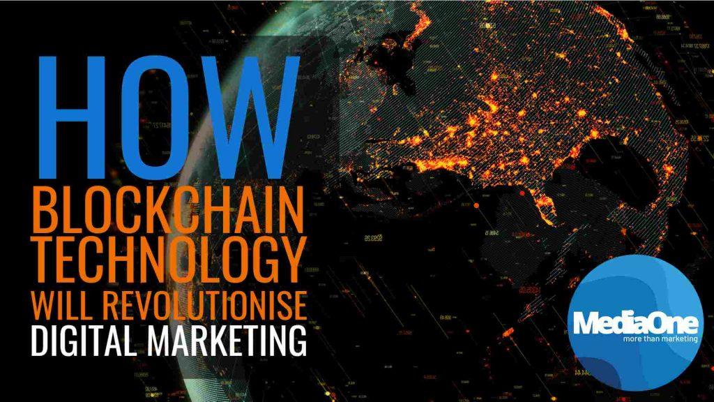 How Blockchain Technology Will Revolutionise Digital Marketing
