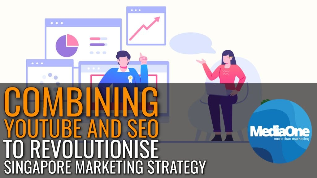 combining-youtube-and-seo-to-revolutionise-your-singapore-marketing-strategy-2