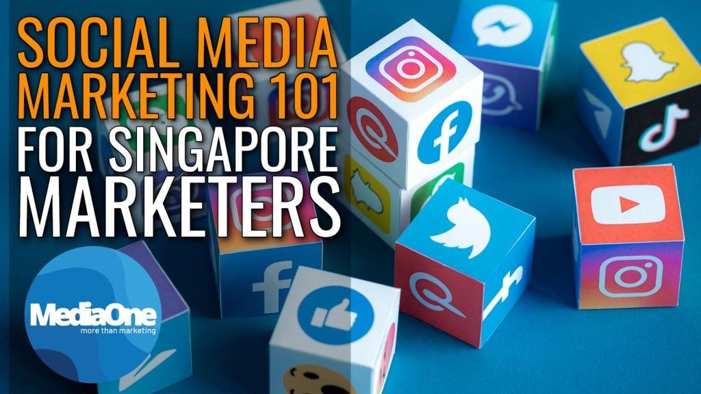 social-media-marketing-101-for-singapore-marketers-3