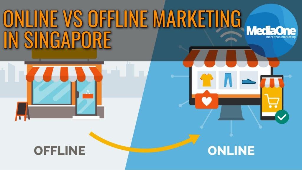 online-vs-offline-marketing-in-singapore-2